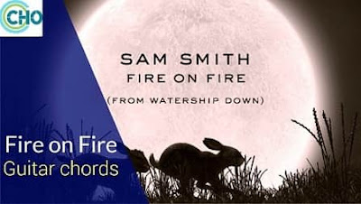 FIRE ON FIRE Guitar chords Accurate | Sam Smith | Watership Down