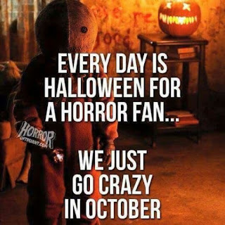 Everyday-Is-Halloween-For-A-Horror-Fan-we-Just-Go-Crazy-In-October
