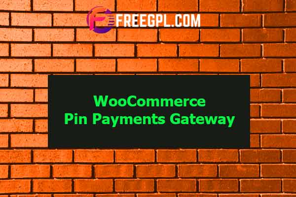 WooCommerce Pin Payments Gateway Nulled Download Free