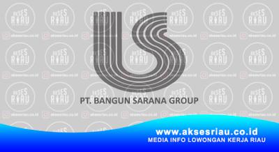 PT. Bangun Sarana Group Pekanbaru