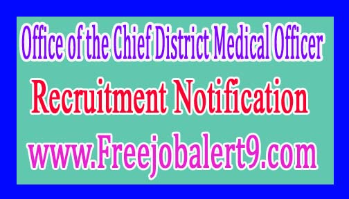 Office of the Chief District Medical Officer, JagatsingpurGovernment of Odisha Recruitment Notification 2017