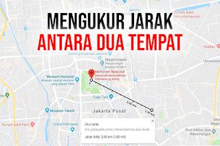 Tutorial Mengukur jarak antara dua tempat di Google Maps