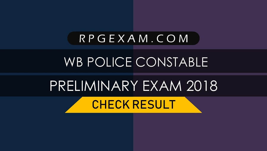 West Bengal Police Result of Preliminary Written Test for recruitment to the Post of Constable 2018