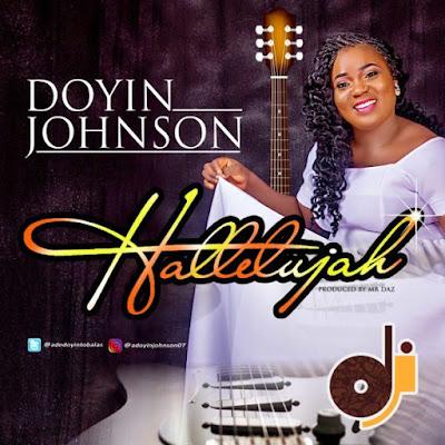 [Music + Lyrics] Doyin Johnson – Hallelujah