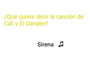 Significado de la canción Sirena Cali El Dandee.