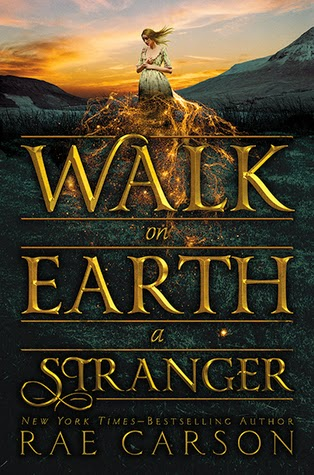 Walk on Earth a Stranger - Rae Carson