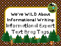 https://www.teacherspayteachers.com/Product/Were-WILD-About-Informational-Writing-Informational-Expert-Text-Brag-Tags-2120075