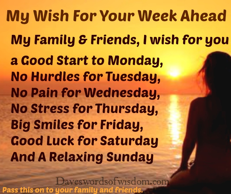 Daveswordsofwisdom.com: My Wish For Your Week Ahead.