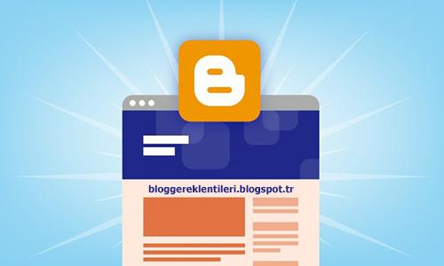 Blogger / Blogspot Özellikleri