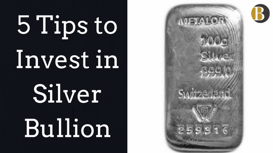 5 Tips to Invest in Silver Bullion
