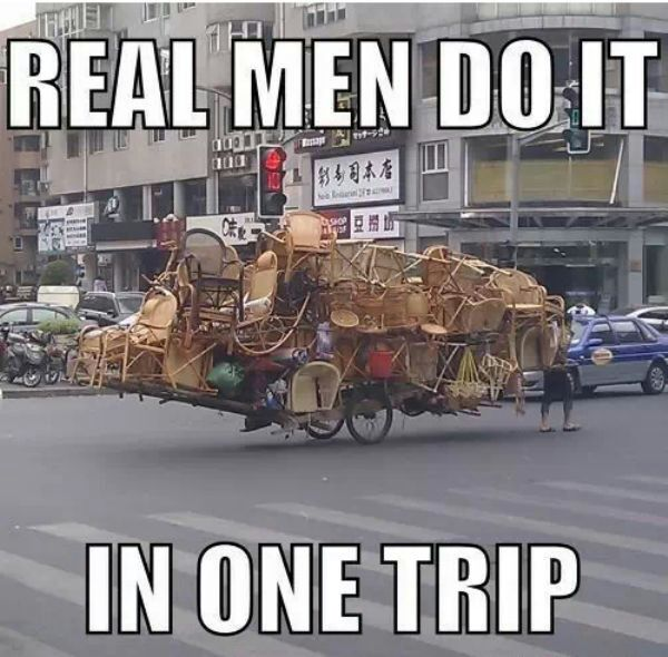 Funny Real men do it in one trip meme picture