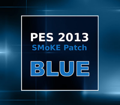Pes 2013 smoke patch blue update 5. 2. 8 pes patch.