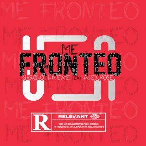 Gigolo Y La Exce Ft. Alex Rose - Me Fronteo