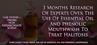 Use Essential Oil And Phenolic Mouthwash To Cure Halitosis