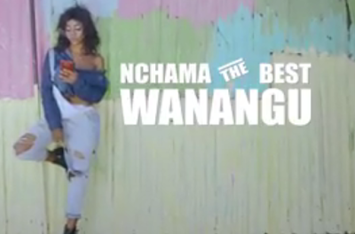 Nchama The Best - Wanangu video