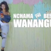 VIDEO MUSIC | Nchama The Best - Wanangu (Official Music Video) | DOWNLOAD Mp4 VIDEO