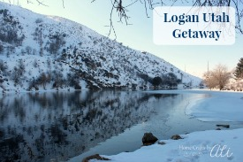 Logan Utah Weekend Getaway Guide