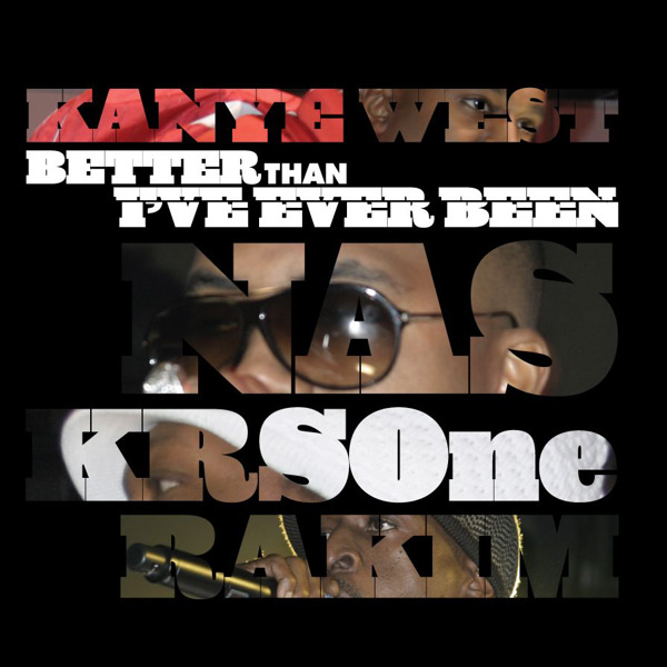 Kanye West - Better Than I've Ever Been (feat. Nas & KRS-One) - Single Cover