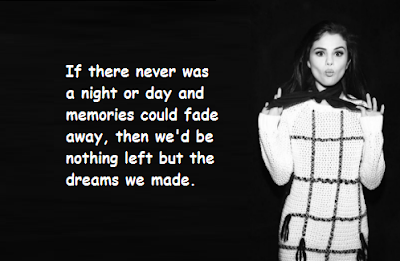 """Selena Gomez Quotes About The Dreams"""