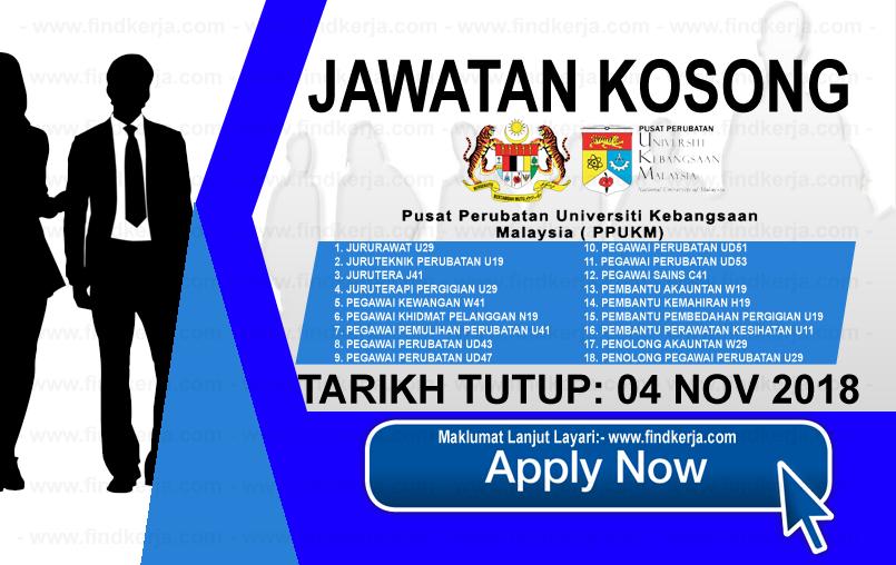 Jawatan Kerja Kosong PPUKM - Pusat Perubatan Universiti Kebangsaan Malaysia logo www.findkerja.com www.ohjob.info november 2018