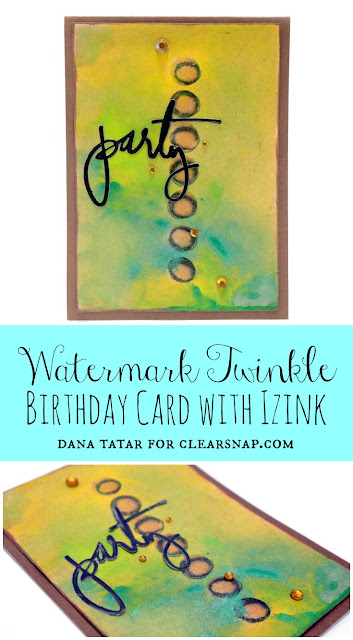 Watermark Twinkle Birthday Card with Izink Tutorial by Dana Tatar for Clearsnap