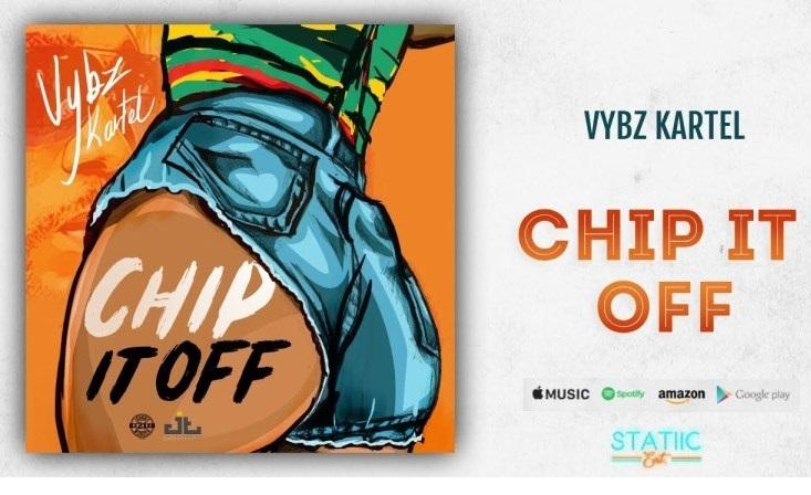 Vybz Kartel – Chip It Off (Mp3 Download) - Ghbestpromo com