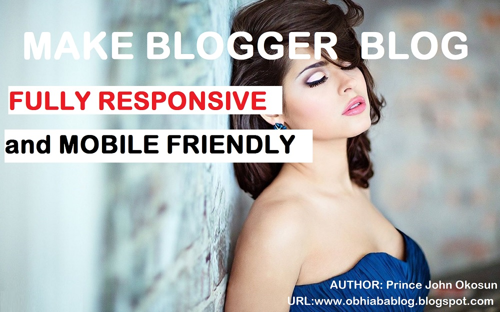Make Blogger Blog Fully Responsive And Mobile Friendly