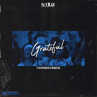 Stilo Magolide  Feat. DJ Speedsta & Tru Hitz – Grateful