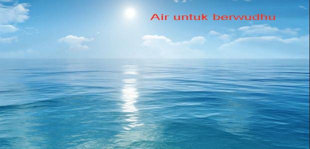 Inilah 7 Jenis Air Yang Suci Lagi Menyucikan Untuk Berwudhu