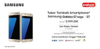 Erafone Tukar Tambah Samsung Galaxy S7 dan S7 edge Harga Mulai Rp 2.999.000