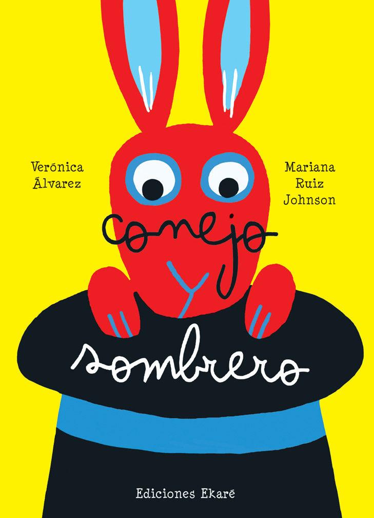 Verónica Álvarez y Mariana Ruiz Johnson. Conejo y sombrero. Ekaré. ( Sombreros para hacer amigos) a03d7031a87