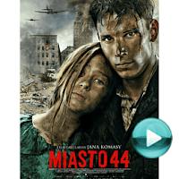 Miasto 44 - dramat, historyczny, wojenny (cały film online za darmo)