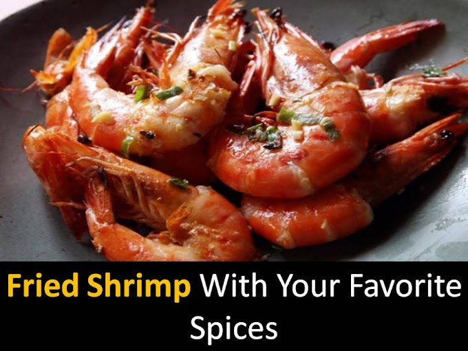 Fried shrimp with your favorite spices