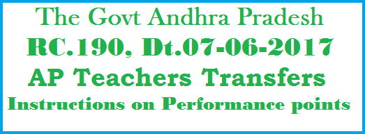 Andhra Pradesh Teachers Transfers Instructions on Performance Points RC. 190,Dt.07-06-2017 .andhra-pradesh-teachers-transfers-instructions-on-performance-points-rc-190.