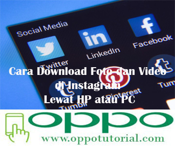 Cara Download Foto dan Video di Instagram Lewat HP atau PC