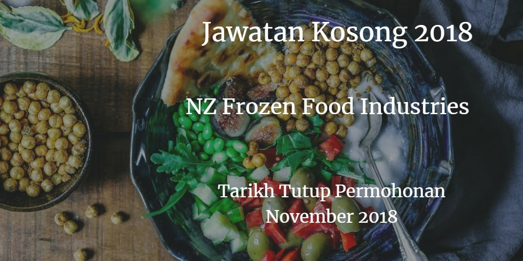 Jawatan Kosong NZ Frozen Food Industries November 2018