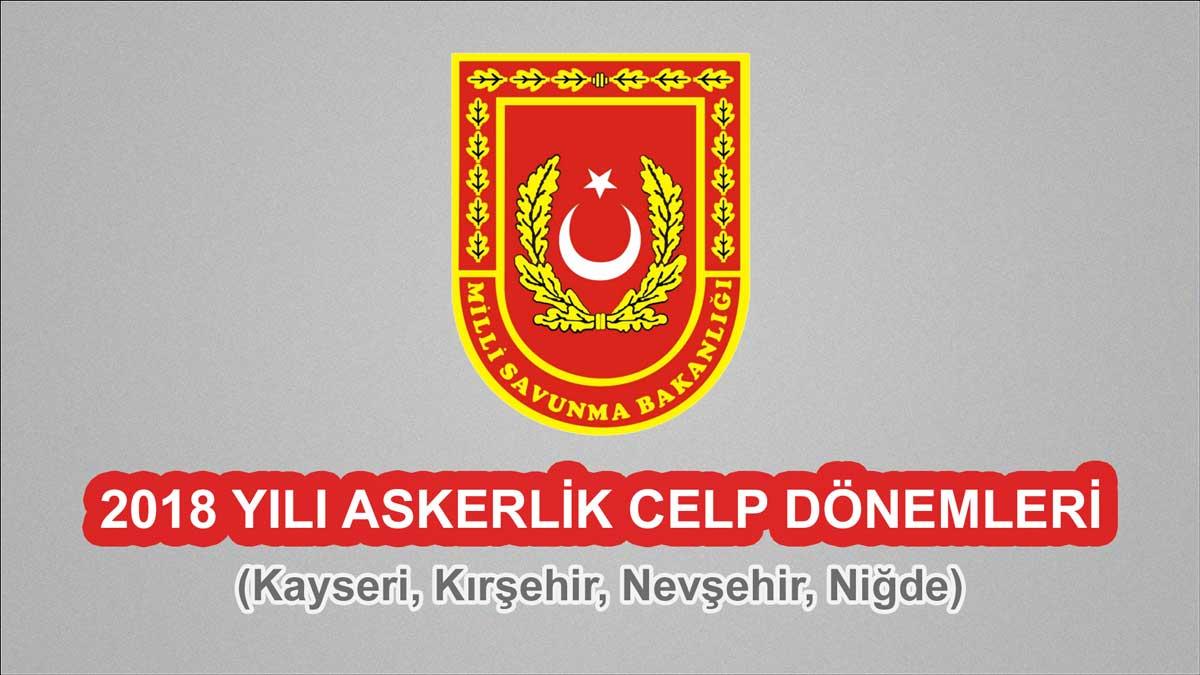 2018 Celp Dönemleri - Kayseri, Kırşehir, Nevşehir, Niğde