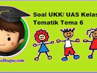 Soal UKK Kelas 2 Tema 6 Kurikulum 2013