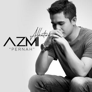 Azmi Alkatiri - Pernah