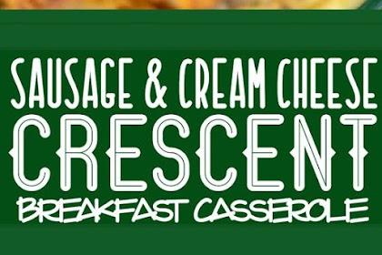 SAUSAGE & CREAM CHEESE CRESCENT BREAKFAST CASSEROLE