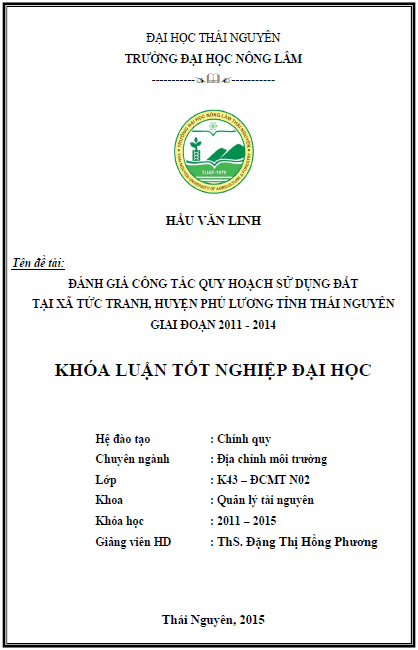 Đánh giá công tác quy hoạch sử dụng đất tại xã Tức Tranh huyện Phú Lương tỉnh Thái Nguyên giai đoạn 2011 – 2014