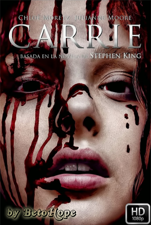 Carrie 2013 Extended [1080p] [Latino-Ingles] [MEGA]