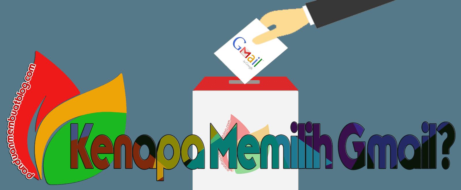 Kenapa Harus Memilih Gmail Dalam Membuat Blog