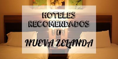hoteles recomendados en Nueva Zelanda