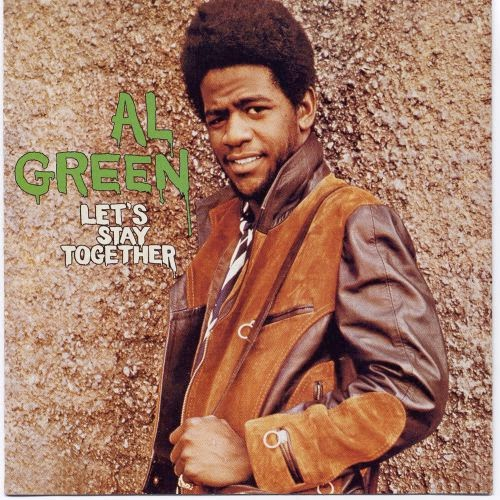 Let's Stay Together by Al Green from the album Let's Stay Together