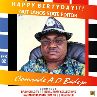 NUT Lagos State Editor Com.A.O Badejo is a year older Today