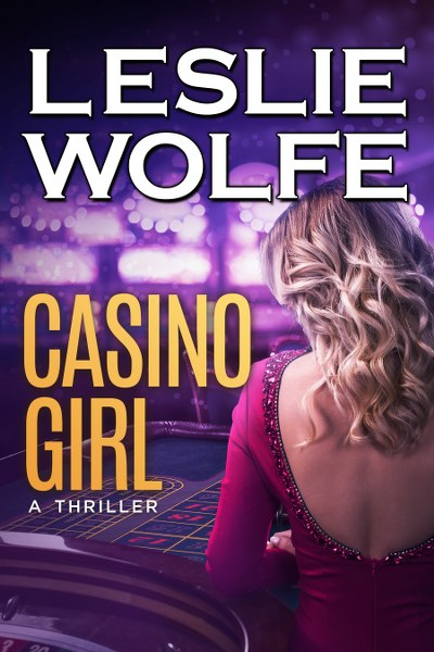 Casino Girl (Baxter and Holt Book 2) by Leslie Wolfe