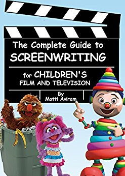 The Complete Guide to Screenwriting for Children's Film & Television