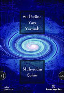 Muhyiddin Şekur - Su Üstüne Yazı Yazmak