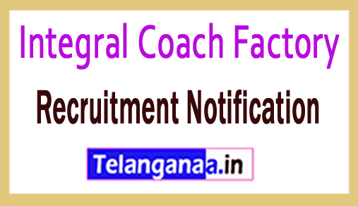 Integral Coach Factory ICF Recruitment Notification